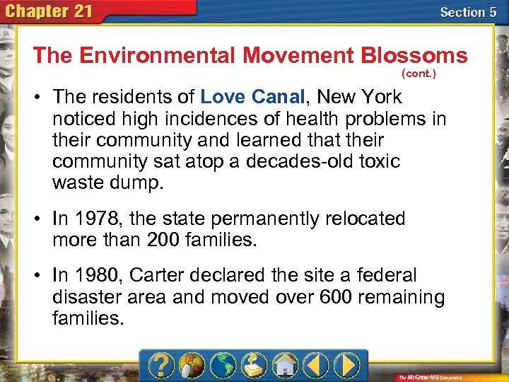 The Environmental Movement Blossoms (cont. ) • The residents of Love Canal, New York