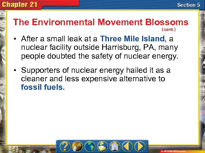 The Environmental Movement Blossoms (cont. ) • After a small leak at a Three