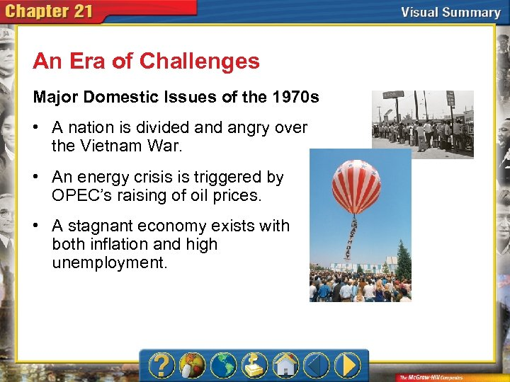 An Era of Challenges Major Domestic Issues of the 1970 s • A nation