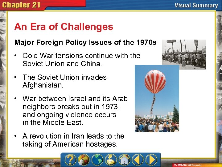 An Era of Challenges Major Foreign Policy Issues of the 1970 s • Cold