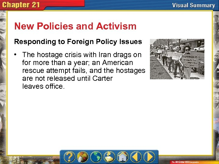 New Policies and Activism Responding to Foreign Policy Issues • The hostage crisis with