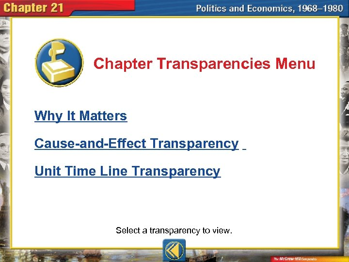 Chapter Transparencies Menu Why It Matters Cause-and-Effect Transparency Unit Time Line Transparency Select a