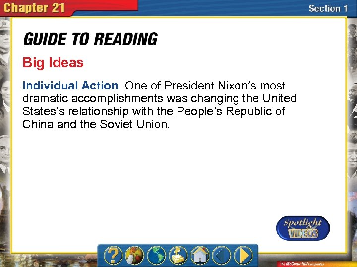 Big Ideas Individual Action One of President Nixon's most dramatic accomplishments was changing the