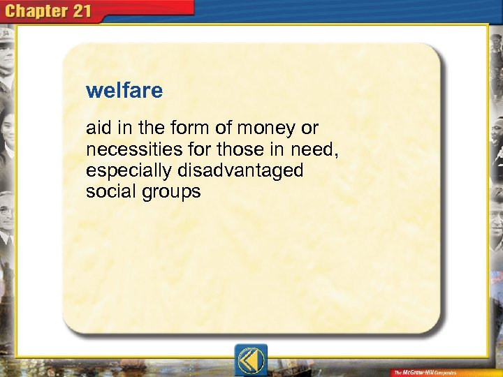 welfare  aid in the form of money or necessities for those in need, especially