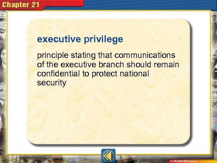 executive privilege  principle stating that communications of the executive branch should remain confidential to