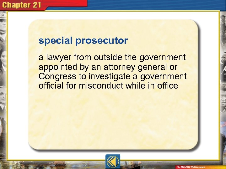special prosecutor  a lawyer from outside the government appointed by an attorney general or