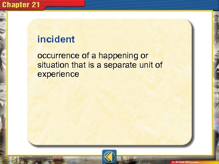 incident  occurrence of a happening or situation that is a separate unit of experience