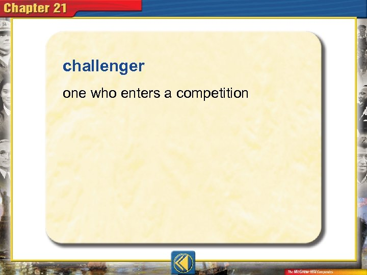 challenger  one who enters a competition