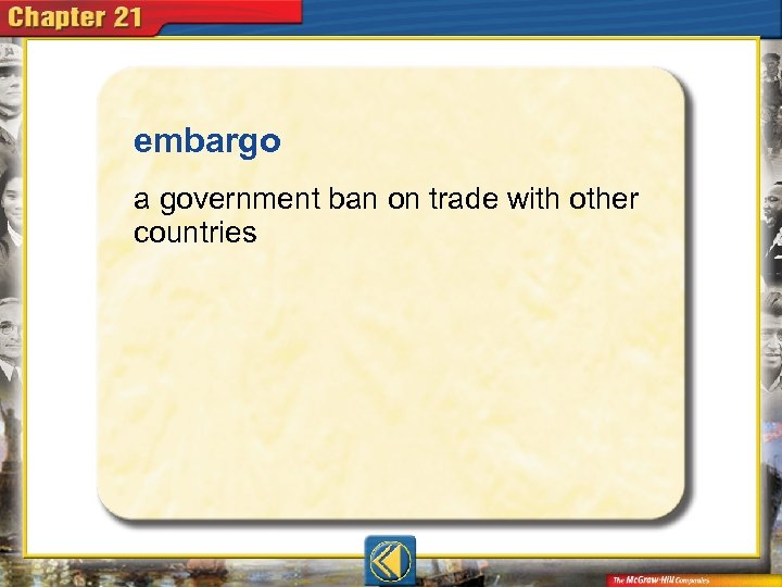 embargo  a government ban on trade with other countries