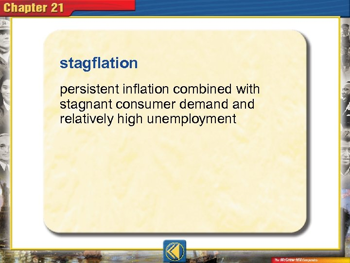 stagflation  persistent inflation combined with stagnant consumer demand relatively high unemployment