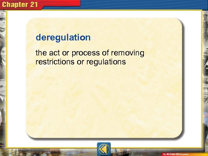deregulation  the act or process of removing restrictions or regulations