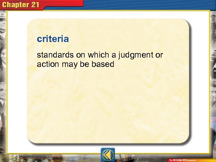 criteria  standards on which a judgment or action may be based