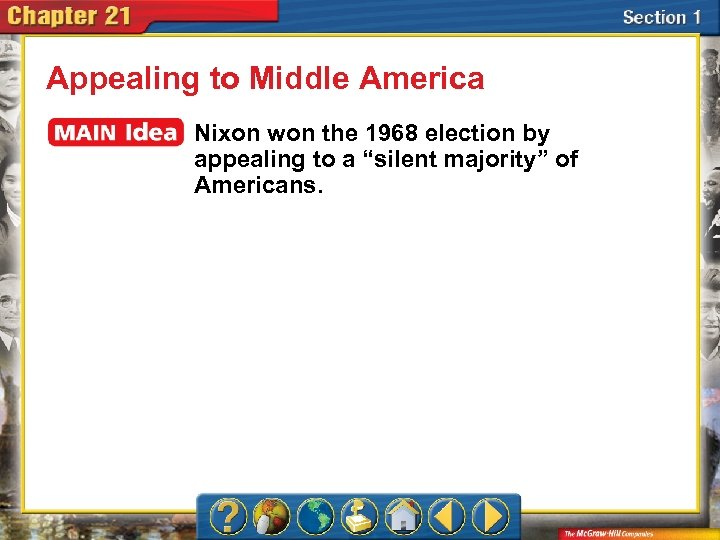 "Appealing to Middle America Nixon won the 1968 election by appealing to a ""silent"