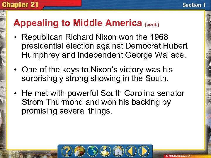 Appealing to Middle America (cont. ) • Republican Richard Nixon won the 1968 presidential