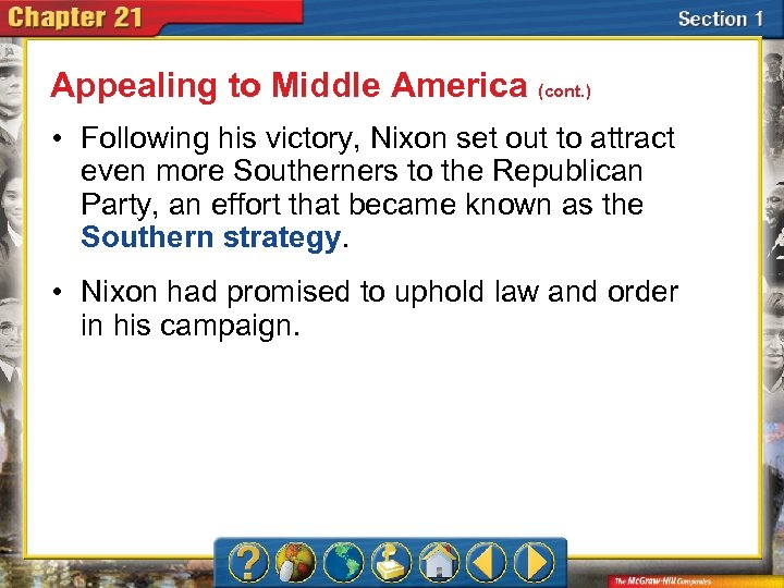 Appealing to Middle America (cont. ) • Following his victory, Nixon set out to