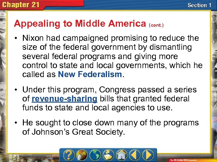 Appealing to Middle America (cont. ) • Nixon had campaigned promising to reduce the