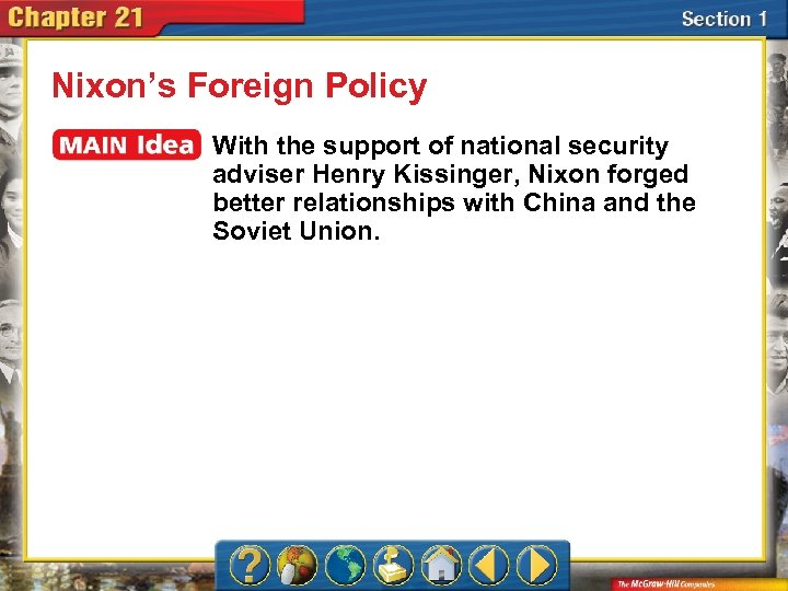 Nixon's Foreign Policy With the support of national security adviser Henry Kissinger, Nixon forged