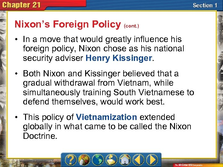 Nixon's Foreign Policy (cont. ) • In a move that would greatly influence his