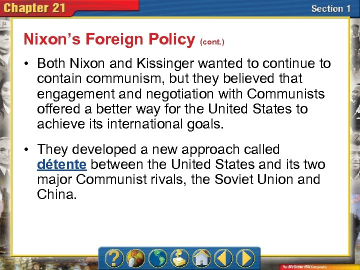 Nixon's Foreign Policy (cont. ) • Both Nixon and Kissinger wanted to continue to