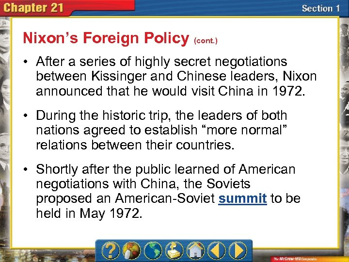 Nixon's Foreign Policy (cont. ) • After a series of highly secret negotiations between