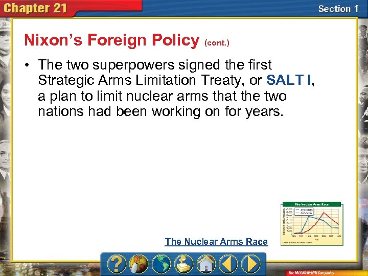 Nixon's Foreign Policy (cont. ) • The two superpowers signed the first Strategic Arms