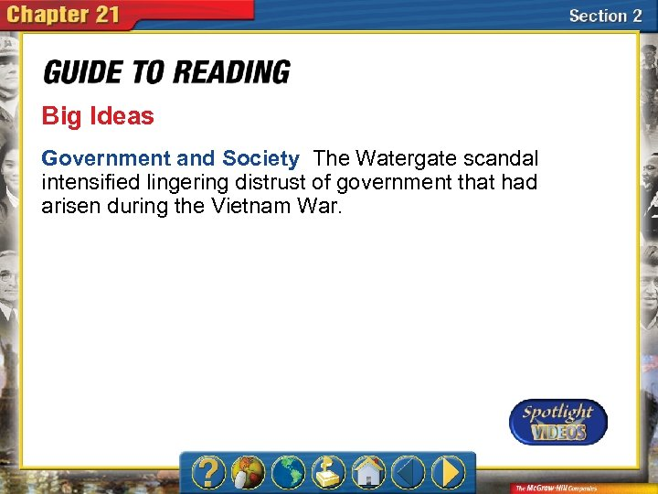 Big Ideas Government and Society The Watergate scandal intensified lingering distrust of government that