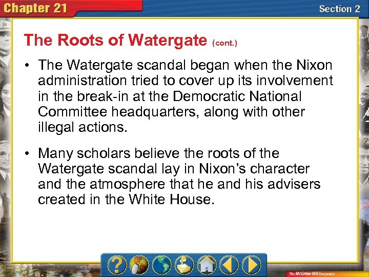 The Roots of Watergate (cont. ) • The Watergate scandal began when the Nixon