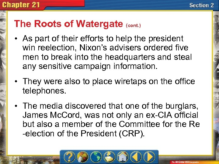 The Roots of Watergate (cont. ) • As part of their efforts to help