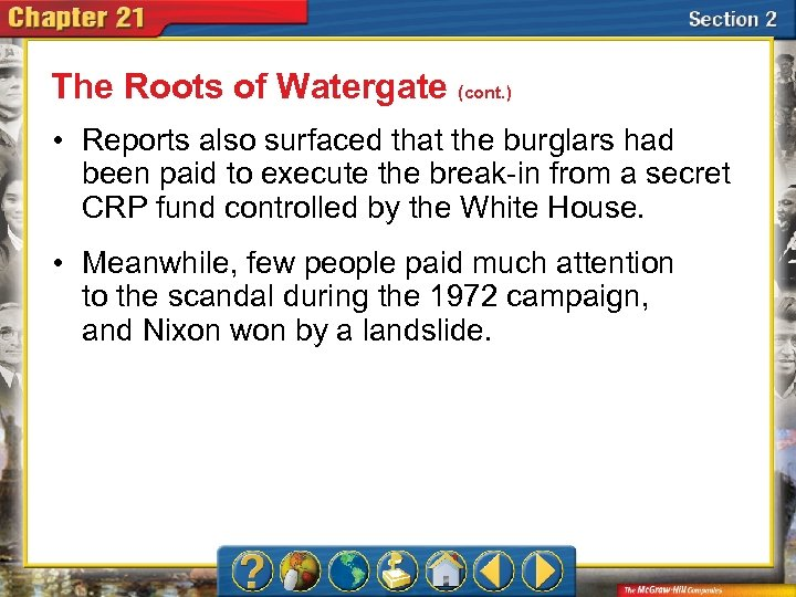 The Roots of Watergate (cont. ) • Reports also surfaced that the burglars had