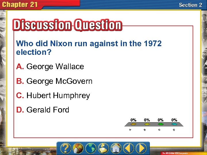 Who did Nixon run against in the 1972 election? A. George Wallace B. George