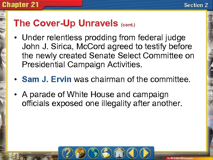 The Cover-Up Unravels (cont. ) • Under relentless prodding from federal judge John J.