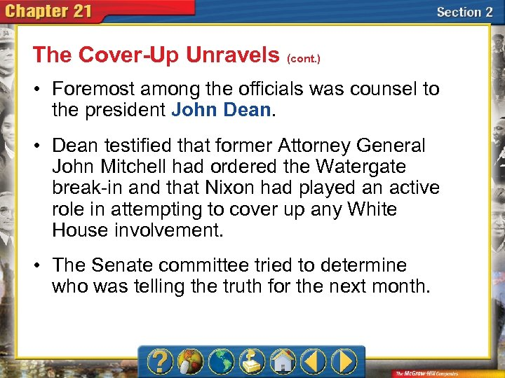 The Cover-Up Unravels (cont. ) • Foremost among the officials was counsel to the