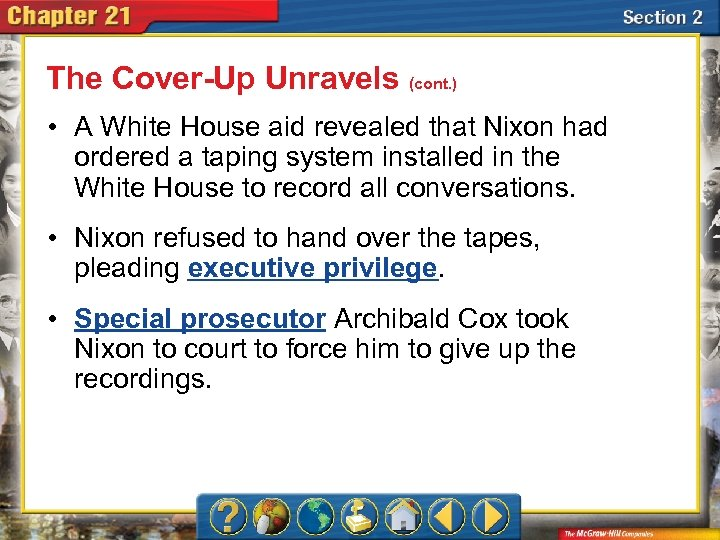 The Cover-Up Unravels (cont. ) • A White House aid revealed that Nixon had