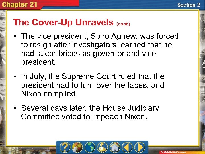The Cover-Up Unravels (cont. ) • The vice president, Spiro Agnew, was forced to