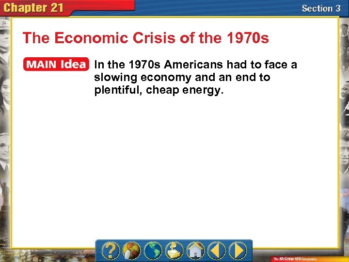 The Economic Crisis of the 1970 s In the 1970 s Americans had to