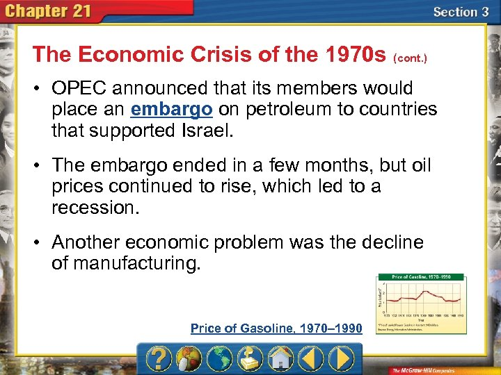 The Economic Crisis of the 1970 s (cont. ) • OPEC announced that its