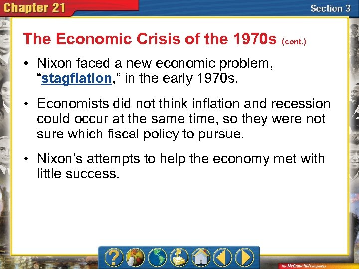 The Economic Crisis of the 1970 s (cont. ) • Nixon faced a new