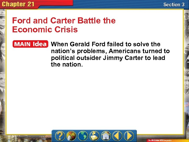 Ford and Carter Battle the Economic Crisis When Gerald Ford failed to solve the