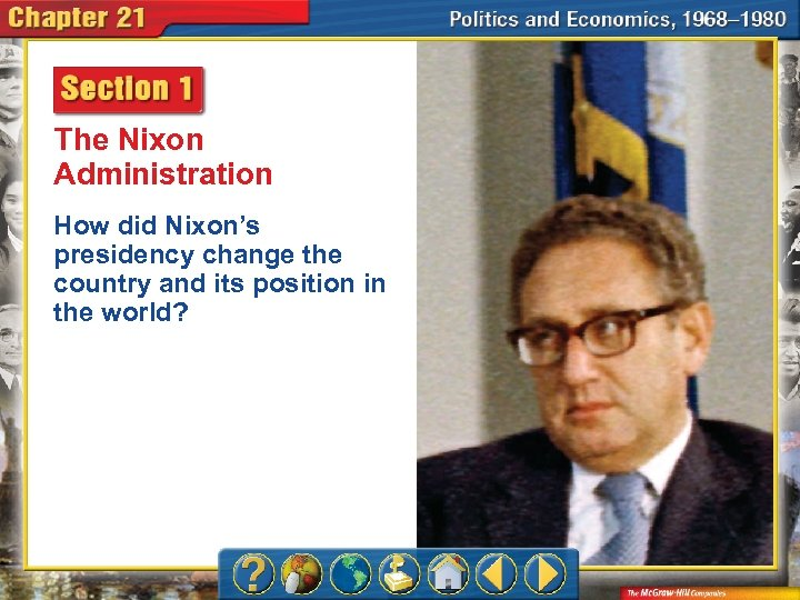 The Nixon Administration How did Nixon's presidency change the country and its position in