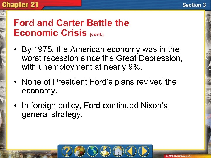 Ford and Carter Battle the Economic Crisis (cont. ) • By 1975, the American
