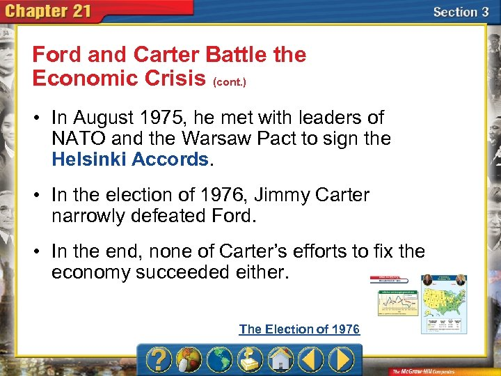 Ford and Carter Battle the Economic Crisis (cont. ) • In August 1975, he