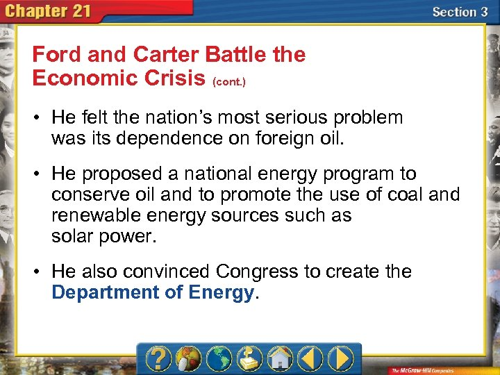 Ford and Carter Battle the Economic Crisis (cont. ) • He felt the nation's
