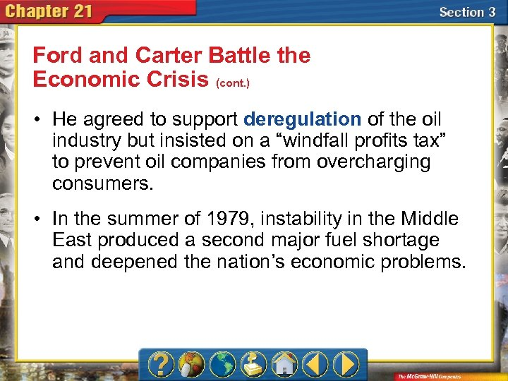 Ford and Carter Battle the Economic Crisis (cont. ) • He agreed to support