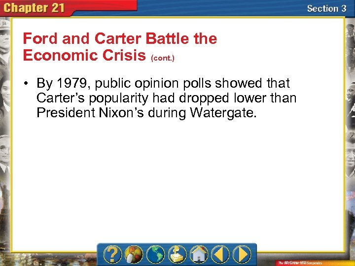 Ford and Carter Battle the Economic Crisis (cont. ) • By 1979, public opinion
