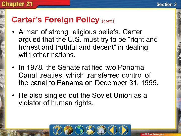 Carter's Foreign Policy (cont. ) • A man of strong religious beliefs, Carter argued
