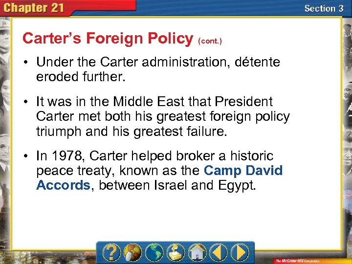Carter's Foreign Policy (cont. ) • Under the Carter administration, détente eroded further. •