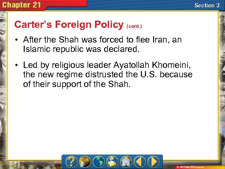 Carter's Foreign Policy (cont. ) • After the Shah was forced to flee Iran,