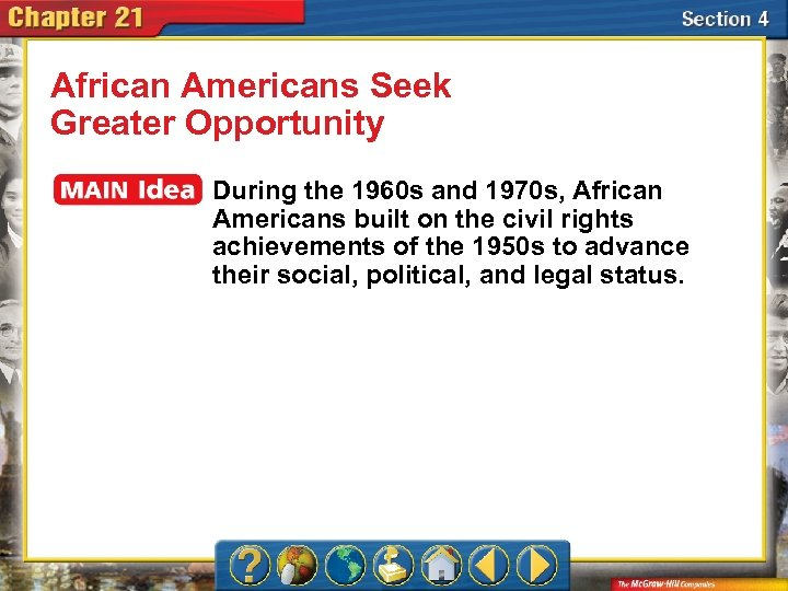 African Americans Seek Greater Opportunity During the 1960 s and 1970 s, African Americans