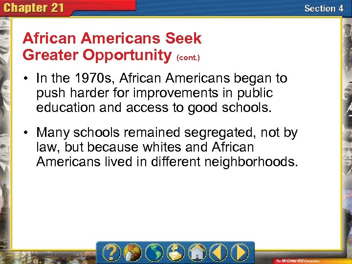 African Americans Seek Greater Opportunity (cont. ) • In the 1970 s, African Americans