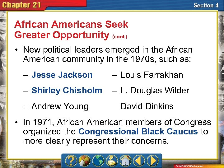 African Americans Seek Greater Opportunity (cont. ) • New political leaders emerged in the